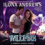 Wildfire: A Hidden Legacy Novel   Ilona Andrews