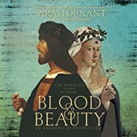 Blood & Beauty: The Borgias; A Novel (       UNABRIDGED) by Sarah Dunant Narrated by Edoardo Ballerini