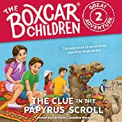 The Clue in the Papyrus Scroll: The Boxcar Children Great Adventure, Book 2 | Gertrude Chandler Warner, Dee Garretson, JM Lee