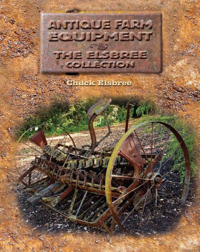 Antique Farm Equipment: The Elsbree Collection