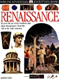 Eyewitness: Renaissance (Eyewitness Books) (0789466244) by Cole, Alison