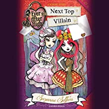 Ever After High: Next Top Villain (       UNABRIDGED) by Suzanne Selfors Narrated by Kathleen McInerney