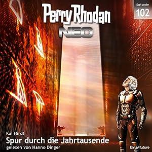 Spur durch die Jahrtausende (Perry Rhodan NEO 102) Hörbuch