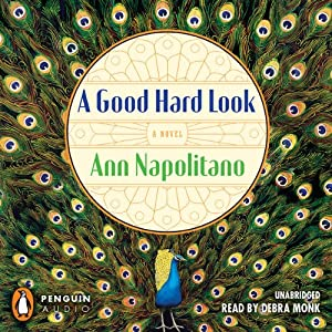 A Good Hard Look: A Novel | [Ann Napolitano]