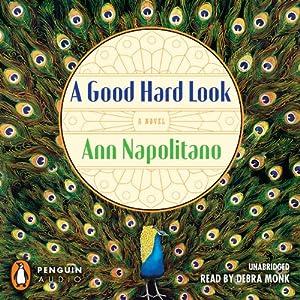 A Good Hard Look: A Novel | [Ann Napolitano]