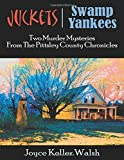 img - for The Pittsley County Chronicles: Juckets and Swamp Yankees by Joyce Keller Walsh (2010-10-11) book / textbook / text book