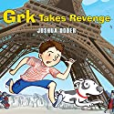 Grk Takes Revenge Audiobook by Joshua Doder Narrated by Clive Mantle