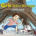 Grk Takes Revenge | Joshua Doder