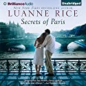 Secrets of Paris: A Novel (       UNABRIDGED) by Luanne Rice Narrated by Justine Eyre