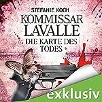 Die Karte des Todes (Kommissar Lavalle 2) | Stefanie Koch