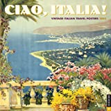 Ciao, Italia! 2013 Wall Calendar: Italian Travel Posters from the Library of Congress (0789325381) by Library of Congress