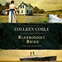 Bluebonnet Bride: A Butterfly Palace Story Audiobook by Colleen Coble Narrated by Pam Turlow