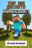 Minecraft: Secrets Handbook – Top 100 Ultimate Minecraft Secrets (Minecraft Guide with Tips, Tricks, Hints and Cheats, Master Handbook Minecraft Book for Kids, Unofficial Minecraft Updated Edition)