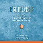 Irrelationship: How We Use Dysfunctional Relationships to Hide from Intimacy | Mark B. Borg Jr.,Grant H Brenner,Daniel Berry