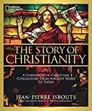 img - for The Story of Christianity: A Chronicle of Christian Civilization From Ancient Rome to Today book / textbook / text book