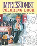 img - for Impressionist Coloring Book: Classic Pictures from a Golden Age of Painting (Chartwell Coloring Books) book / textbook / text book