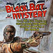 Black Bat Mystery, Volume 3 | Greg Hatcher, Gene Moyers, Gordon Dymowski, Erik Franklin