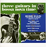 echange, troc Herb Ellis - Three Guitars in Bossa Nova Time