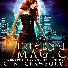 Infernal Magic: An Urban Fantasy Novel Audiobook by C.N. Crawford Narrated by Laurel Schroeder