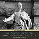 Selections from the Writings of Cicero Audiobook by Marcus Tullius Cicero Narrated by Robertson Dean