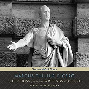 Selections from the Writings of Cicero | [Marcus Tullius Cicero]