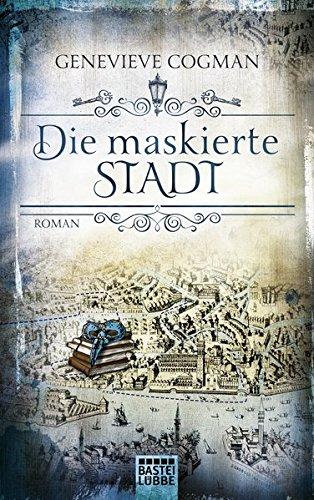 Genevieve Cogman: Die maskierte Stadt