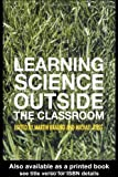 img - for Learning Science Outside the Classroom by unknown (2004) Paperback book / textbook / text book