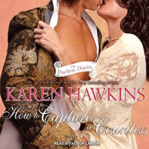 How to Capture a Countess: Duchess Diaries, Book 1 | [Karen Hawkins]