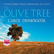 The Olive Tree (       UNABRIDGED) by Carol Drinkwater Narrated by Carol Drinkwater