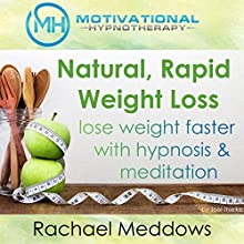 Natural Rapid Weight Loss, Lose Weight Faster with Hypnosis and Meditation Speech by Joel Thielke Narrated by Rachael Meddows