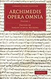 img - for Archimedis Opera Omnia: Volume 1 (Cambridge Library Collection - Classics) (Latin Edition) book / textbook / text book