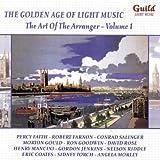 The Golden Age of Light Music: The Art Of The Arranger - Vol. 1