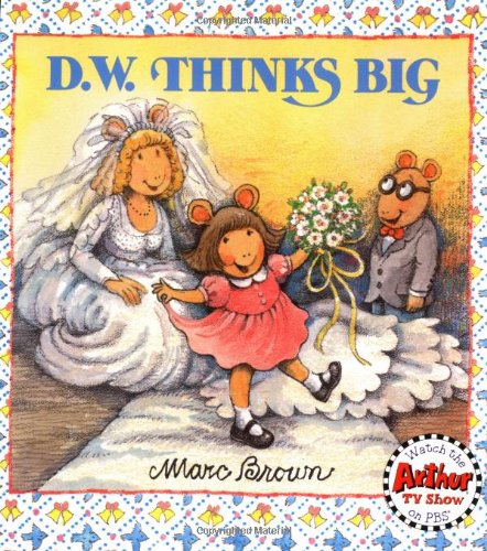 D.W. Thinks Big (D. W. Series)