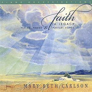 Faith: A Legacy - Psalms, Hymns & Spiritual Songs