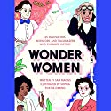 Wonder Women: 25 Innovators, Inventors, and Trailblazers Who Changed History Audiobook by Sam Maggs Narrated by Jodelle Ferland