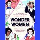 Wonder Women: 25 Innovators, Inventors, and Trailblazers Who Changed History Hörbuch von Sam Maggs Gesprochen von: Jodelle Ferland
