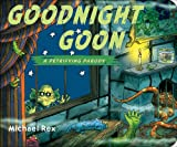 Goodnight Goon: A Petrifying Parody (0399260110) by Rex, Michael