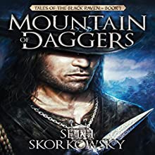 Mountain of Daggers: Tales of the Black Raven, Book 1 Audiobook by Seth Skorkowsky Narrated by R. C. Bray