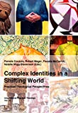 img - for Complex Identities in a Shifting World: Practical Theological Perspectives (International Practical Theology) book / textbook / text book