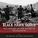 Black Hawk Down: The History of the Battle of Mogadishu Audiobook by  Charles River Editors Narrated by Richard Wayne Stageman