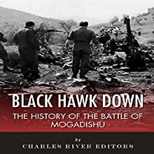 Black Hawk Down: The History of the Battle of Mogadishu (       UNABRIDGED) by Charles River Editors Narrated by Richard Wayne Stageman