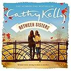 Between Sisters (       ungekürzt) von Cathy Kelly Gesprochen von: Caroline Lennon