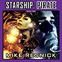Starship: Pirate (       UNABRIDGED) by Mike Resnick Narrated by Mike Resnick, Jonathan Davis