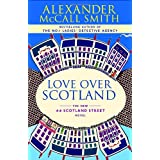 Love Over Scotlandby Alexander McCall Smith