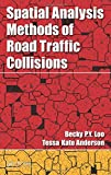 img - for Spatial Analysis Methods of Road Traffic Collisions book / textbook / text book