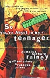 So Youre About to Be a Teenager: Godly Advice for Preteens on Friends, Love, Sex, Faith, and Other Life Issues