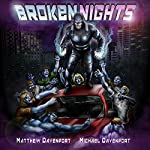 Broken Nights | Matthew Davenport,Michael Davenport