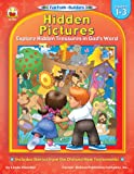 Hidden Pictures, Grades 1 - 3: Explore Hidden Treasures in God's Word (Fun Faith-Builders)