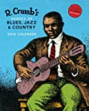 R. Crumb's Heroes of Blues, Jazz & Country 2010 Wall Calendar (081097956X) by Crumb, R.