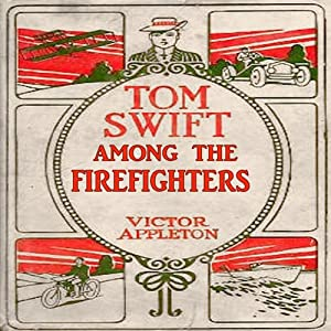 Tom Swift Among the Firefighters: Battling Flames in the Air | [Victor Appleton]